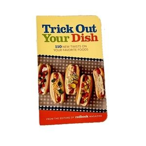 """""""Trick Out Your Dish"""" Cookbook"""